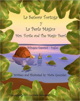 La Senora Tortuga y La Perla Magica (Bilingual English-Spanish)