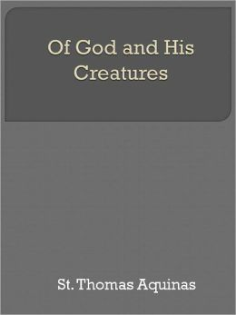 Of God and His Creatures