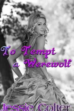To Tempt a Werewolf