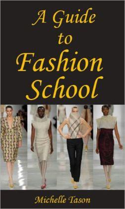 A Guide To Fashion School