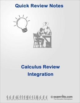 Calculus Quick Review: Integration