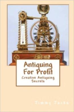 Antiquing For Profit