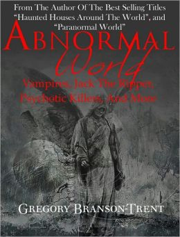 Abnormal World: Vampires, Werewolves, Psychotic Killers, and More