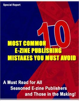 10 Most Common E-zine Publishing Mistakes You Must Avoid