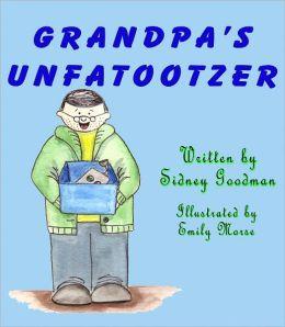 Grandpa's Unfatootzer