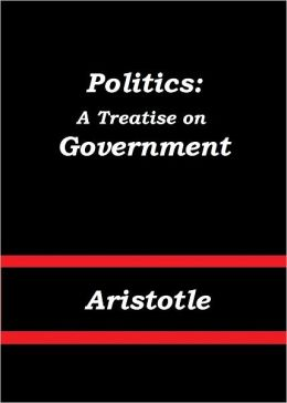 Politics: A Treatise on Government