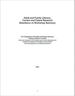 Adult and Family Literacy: Current Research and Future Directions: A Workshop Summary