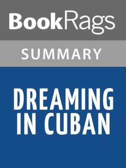 Dreaming in Cuban Summary & Study Guide - BookRags.com