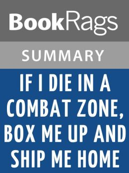 If I Die in a Combat Zone, Box Me Up and Ship Me Home by Tim O'Brien l Summary & Study Guide