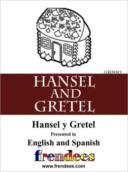 Hansel and Gretel Presented by Frendees Dual Language English/Spanish
