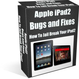 Apple iPad2-Bugs and Fixes How To Jail Break Your iPad2