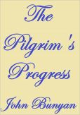 Book Cover Image. Title: THE PILGRIM'S PROGRESS, Author: John Bunyan
