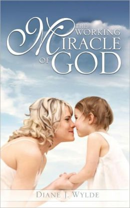 The Working Miracle of God