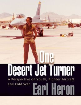 One Desert Jet Turner; A Perspective on Youth, Fighter Aircraft, and Cold War