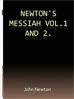 Newton's Messiah Vol. 1 and 2.
