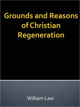 Grounds and Reasons of Christian Regeneration