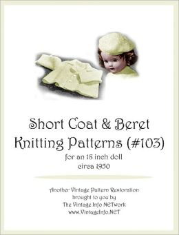 Short Coat and Beret Knitting Patterns for 18-Inch Doll (#103)