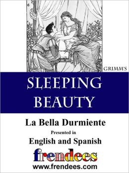 Sleeping Beauty La Bella Durmiente Presented by Frendees Dual Language English/Spanish