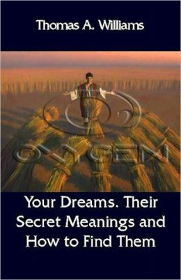 Your Dreams: Their Secret Meaning and How to Know It
