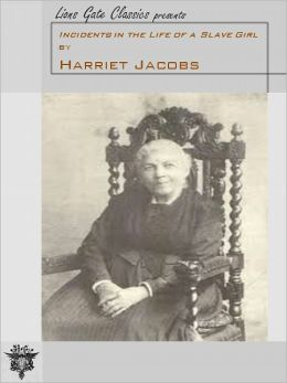 Incidents in the Life of a Slave Girl by Harriet Jacobs [Unabridged Edition]