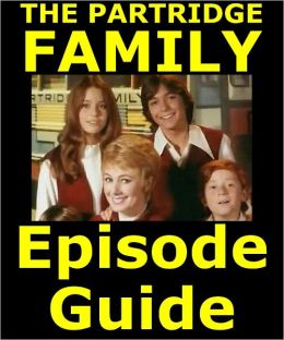 PARTRIDGE FAMILY EPISODE GUIDE: Details All 96 Episodes with Plot Summaries. Searchable. Companion to DVDs Blu Ray and Box Set