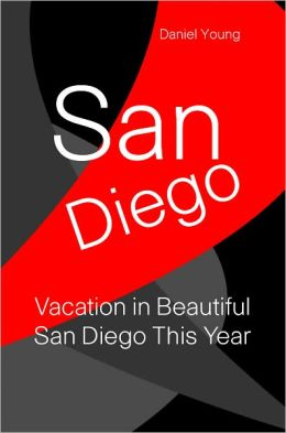 San Diego: Vacation In Beautiful San Diego This Year