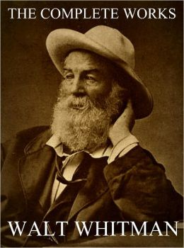 Walt Whitman: The Definitive Collection (includes all his amazing works for the nook book)
