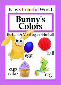 Baby's Colorful World - Bunny's Colors
