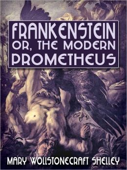 Frankenstein, or, The Modern Prometheus