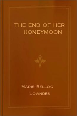 THE END OF HER HONEYMOON (A ROMANCE MYSTERY)