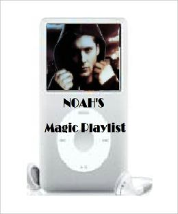 Noah's Magic Playlist