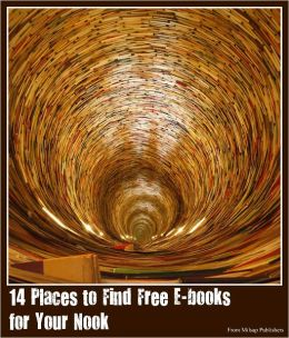 Library through your Nook, Free E-books for your Nook: Where to Find them (The library, the Internet, public domain books and more)