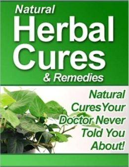 Natural Herbal Cures & Remedies (New Edition)