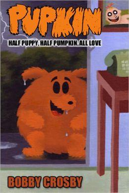 Pupkin: Half Puppy, Half Pumpkin, All Love
