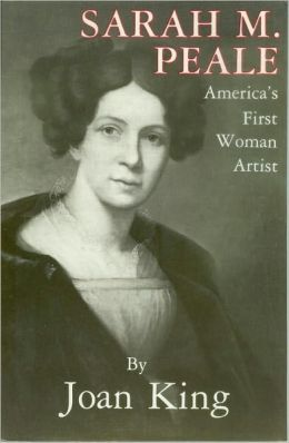 Sarah M. Peale America's First Woman Artist