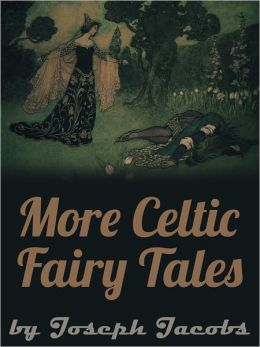 More Celtic Fairy Tales