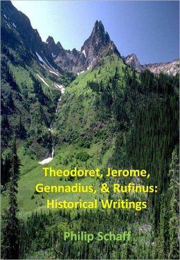 Theodoret, Jerome, Gennadius, & Rufinus: Historical Writings