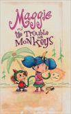 Book Cover Image. Title: Maggie and the Trouble with Monkeys, Author: Courtney Ruffalo