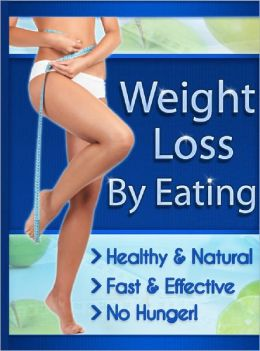 Weight Loss By Eating
