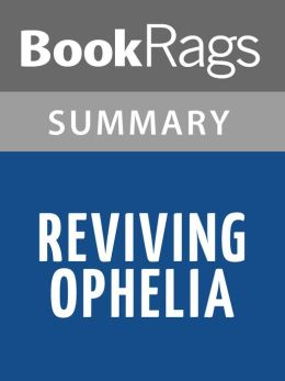 Reviving Ophelia by Mary Pipher l Summary & Study