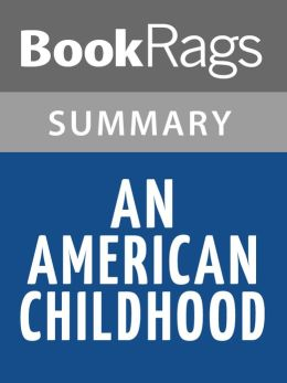 "american childhood essay annie dillard summary Read this social issues essay and over 88,000 other research documents an american childhood by annie dillard in the except from ""an american childhood"" by annie dillard, a young."