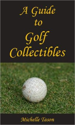 A Guide To Golf Collectibles