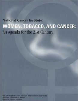 Women, Tobacco, and Cancer: An Agenda for the 21st Century