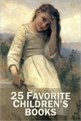 25 Favorite Children's Books (Black Beauty, Treasure Island, Heidi, Wizard of Oz, Secret Garden, Little Princess, Anne of Green Gables, Jungle Book, Pollyanna, Swiss Family Robinson Crusoe, Tom Sawyer, Huckleberry Finn, +)