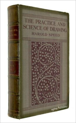 The Practice and Science of Drawing (Illustrated + Active TOC)