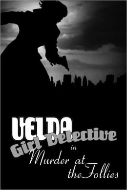Velda: Girl Detective in Murder at the Follies