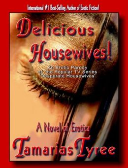 Delicious Housewives! - Contemporary Erotica (erotic novel)