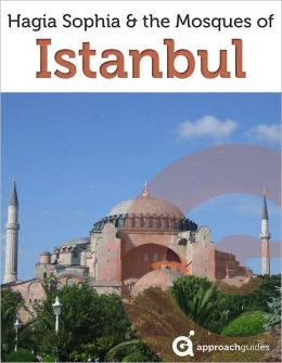 Travel Guide to Hagia Sophia the Mosques of Istanbul (Turkey)