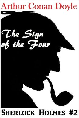 Sherlock Holmes, THE SIGN OF THE FOUR, Sherlock Holmes Complete Collection, Book # 2