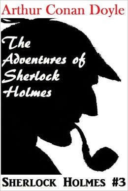 Sherlock Holmes, THE ADVENTURES OF SHERLOCK HOLMES, Sherlock Holmes Complete Collection, Book # 3
